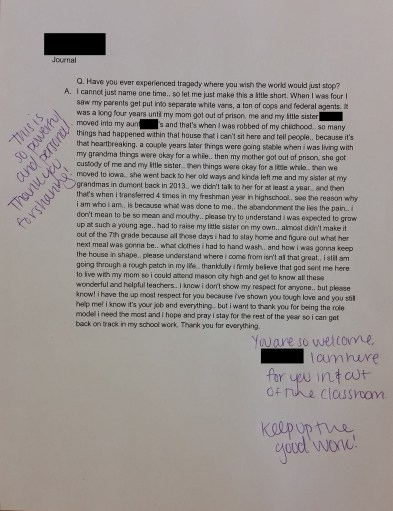 One of my trouble-maker students with definite behavioral issues. I spent extra time working individually with her, and being kind to her. This journal really touched me.