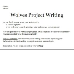 I created step-by-step instructions for my 6th graders' Wolves Projects.