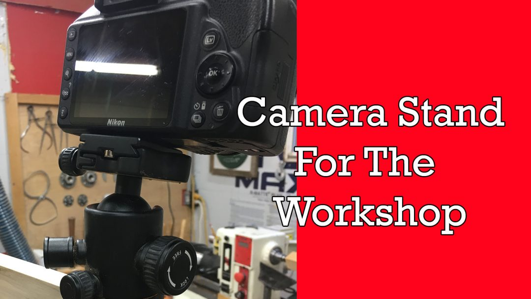 Camera Stand For The Workshop