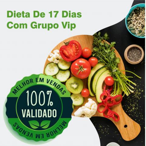 Dieta de 17 dias com Grupo Vip 2.0. Emagreça agora mesmo e com saúde.