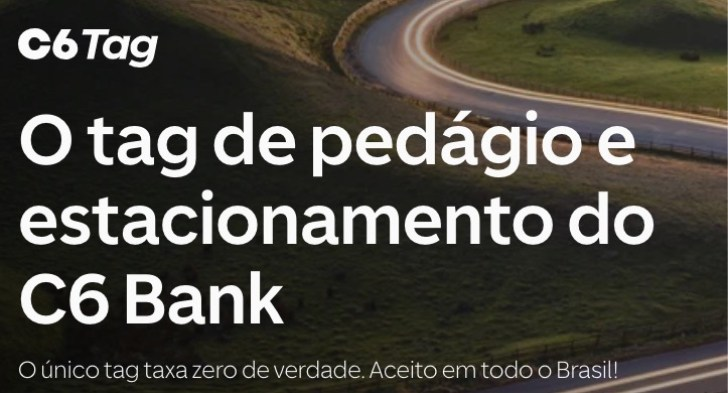 tag de pedágio e estacionamento do C6 Bank. Tag C6 com taxa zero.
