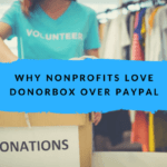 10 Reasons Why Nonprofits Choose Donorbox Over PayPal