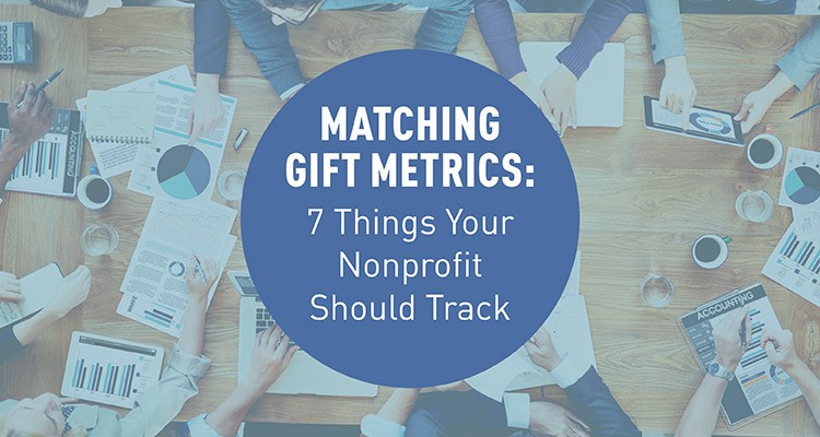 matching gift metrics 7 things your nonprofit should track