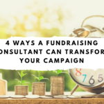 Fundraising Consultant Can Transform Your Campaign
