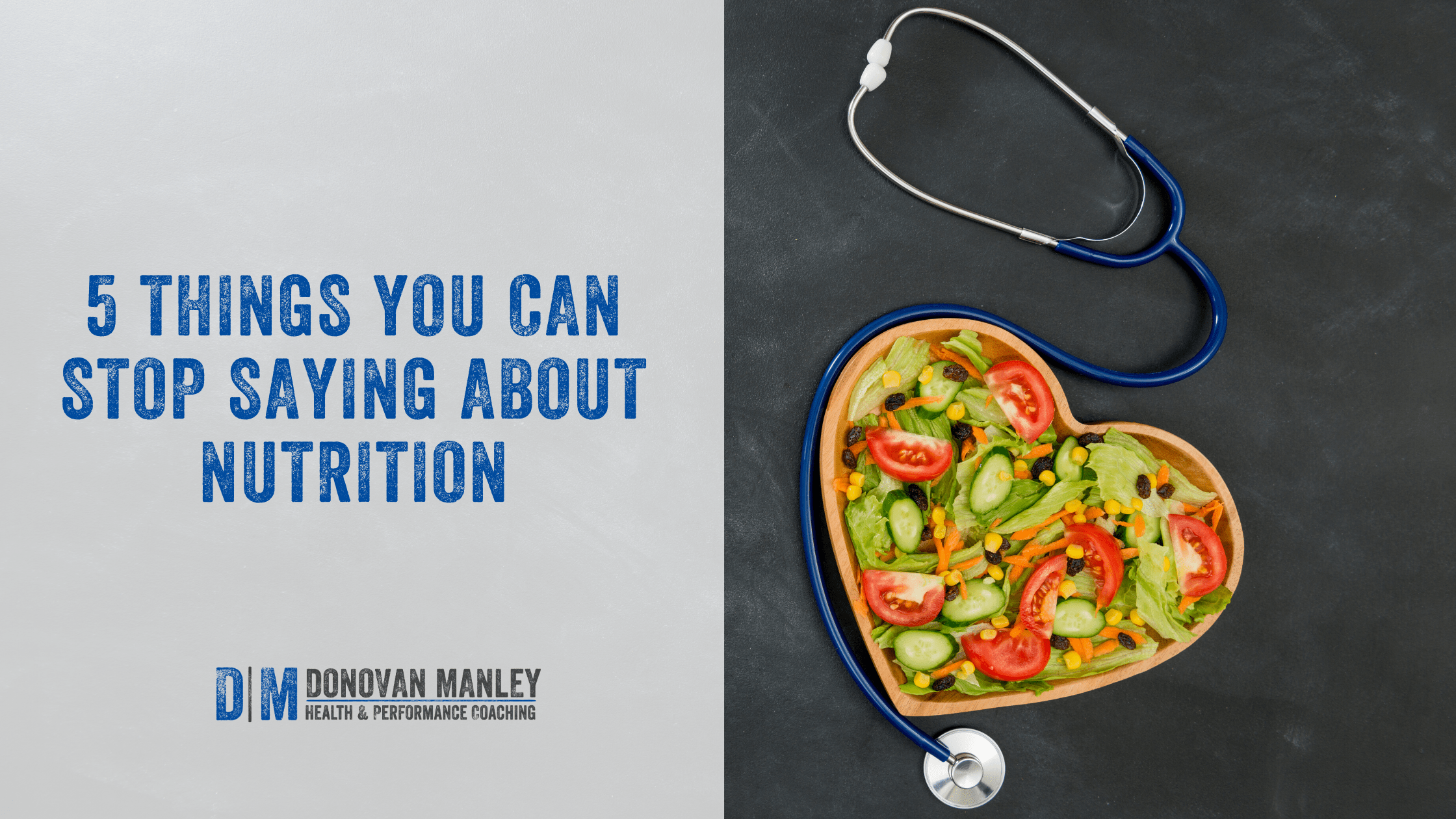 5 Things You Can Stop Saying About Nutrition Donovan Manley