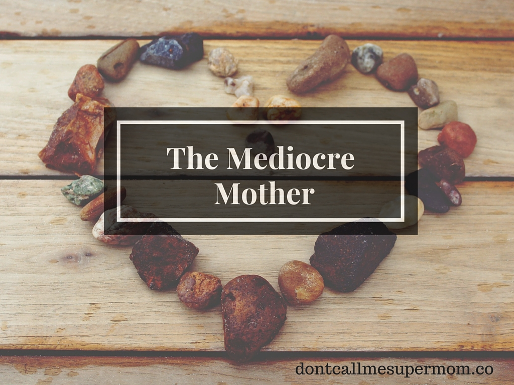 The Mediocre Mother
