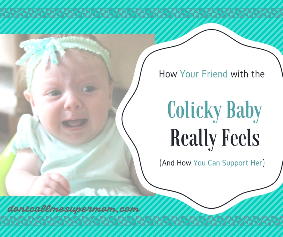 How Your Friend with the Colicky Baby Really Feels (And How You Can Support Her)