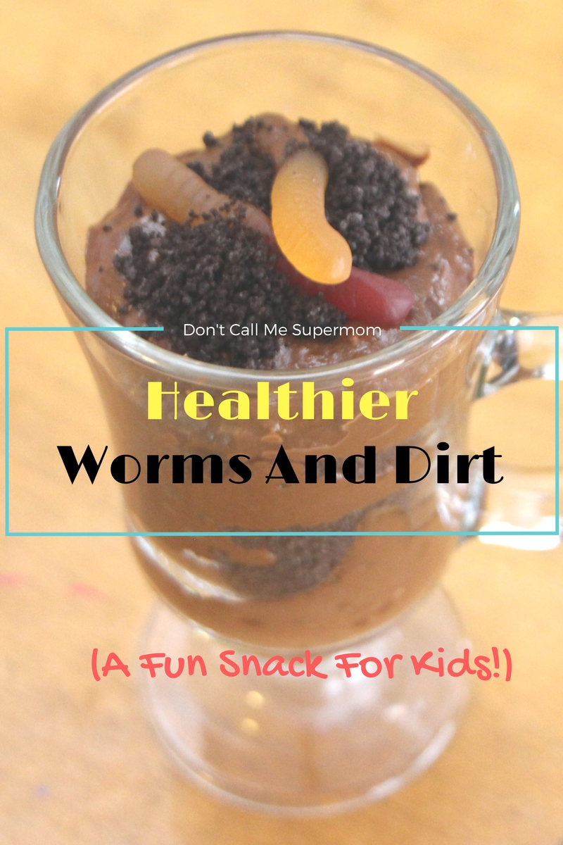 Healthier Worms and Dirt : A Fun Snack For Kids!
