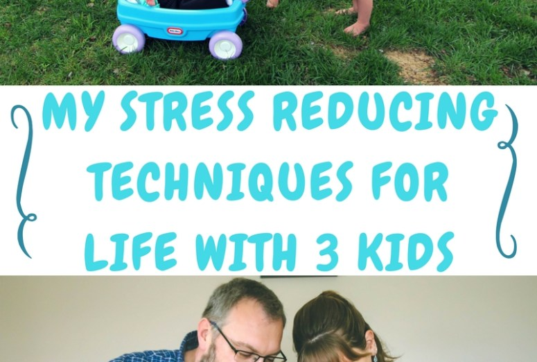 reducing stress - life with 3 kids