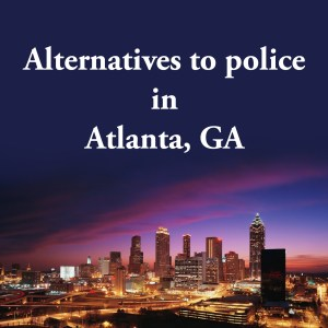 Cover photo for alternatives to police in Atlanta, GA, a list of alternatives to calling the police or 911