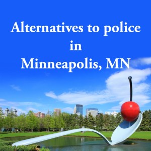 Cover photo for alternatives to police in Minneapolis, MN, a list of alternatives to calling the police or 911