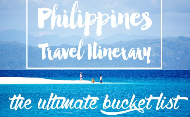 Philippines Travel Itinerary The Ultimate Bucket List