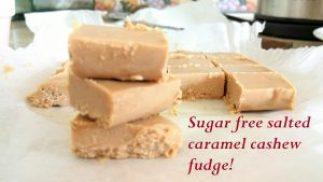 Sugar free salted caramel cashew fudge Desserts Grainfree snack vegan