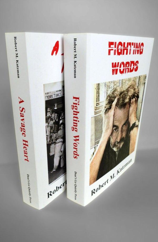 Books: A Savage Heart / Fighting Words — Chicago writer Robert M. Katzman's 2-volume 2018 autobiography