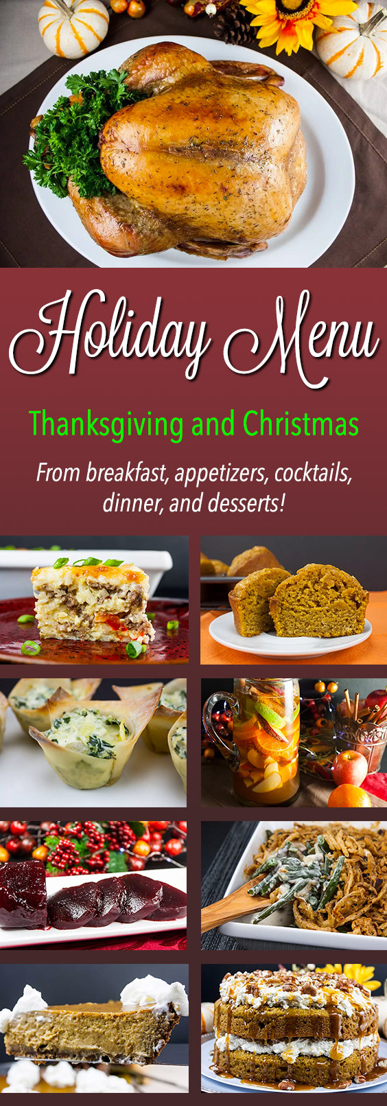 Holiday Menu - The ULTIMATE list of recipes from breakfast, appetizers, cocktails, dinner and desserts to please all your guests during #Thanksgiving and #Christmas.