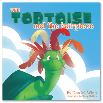 Award-winning picture books by Don M. Winn. Cover of The Tortoise and the Hairpiece, showing Jake the tortoise wearing a wig made of feathers.