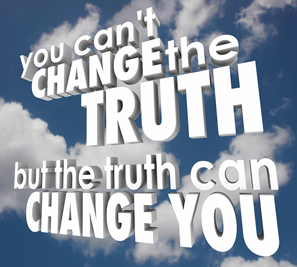 """White text against clouds reading, """"You can't change the truth, but the truth can change you."""""""