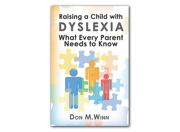 Cover of the book Raising a Child with Dyslexia: What Every Parent Needs to Know by Don M. Winn showing a silhouetted stick figure family surrounded by puzzle pieces. This book shows parents and educators how to provide emotional support for kids with dyslexia.