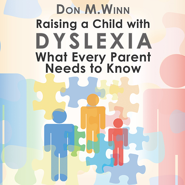 Audiobook cover of Raising a Child with Dyslexia: What Every Parent Needs to Know by Don M. Winn showing colored silhouettes of large and small stick figures and puzzle pieces.