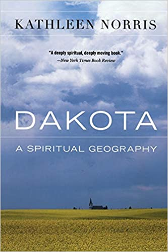 Cover of the book Dakota: A Spiritual Geography by Kathleen Norris showing fields and very big sky. How can the Dakota landscape inspire ideas when it come to coping during COVID?