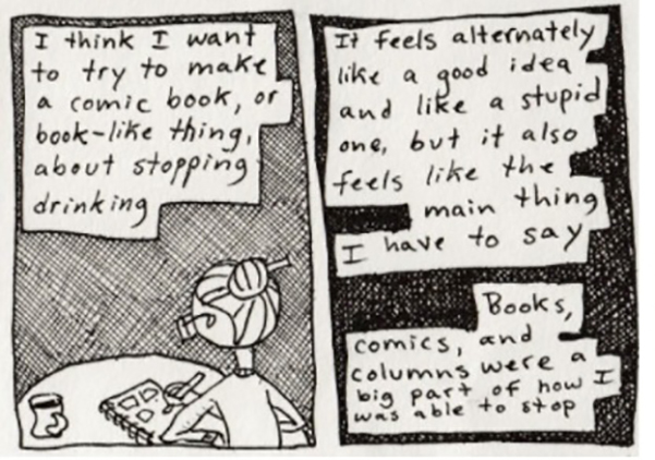"""Cartoon titled My First Year Sober by Edith Zimmerman where she uses drawing as therapy. It shows a drawing of herself at the kitchen table, drawing in a notebook and drinking coffee. The text reads, """"I think I want to try to make a comic book, or book-like thing, about stopping drinking. It feels alternately like a good idea and like a stupid one, but it also feels like the main thing I have to say. Books, comics, and columns were a big part of how I was able to stop."""""""