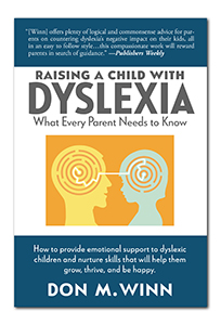 Cover of the book Raising a Child with Dyslexia: What Every Parent Needs to Know by Don M. Winn.