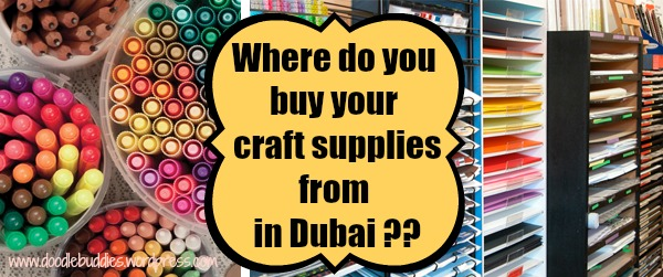 Where do you buy craft supplies from, in Dubai ? Part 2.
