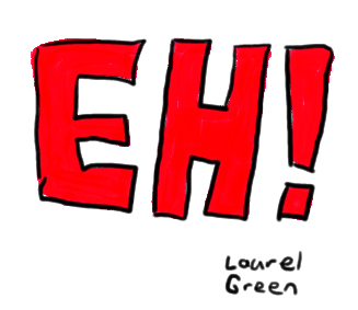 "a drawing of the word ""eh"""