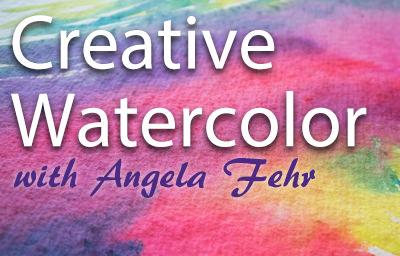 Creative Watercolor Course With Angela Fehr