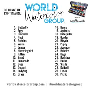 World Watercolor Group April 2017 Art Challenge 30 Things to Paint for Spring