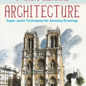 5-Minute Sketching – Architecture: Super-quick Techniques for Amazing Drawings by Liz Steel