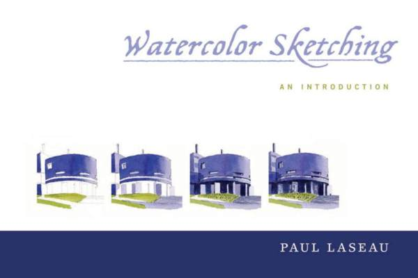 Watercolor Sketching by Paul Laseau
