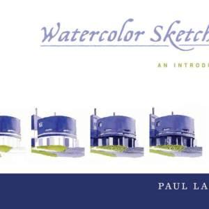 Watercolor Sketching by Paul Laseau