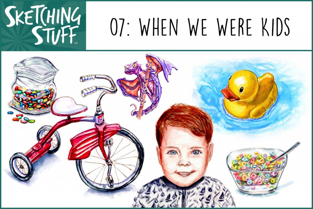 Sketching Stuff Episode 7 Artwork - When We Were Kids