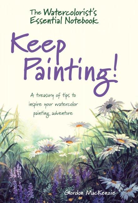 Keep Painting Book by Gordon MacKenzie