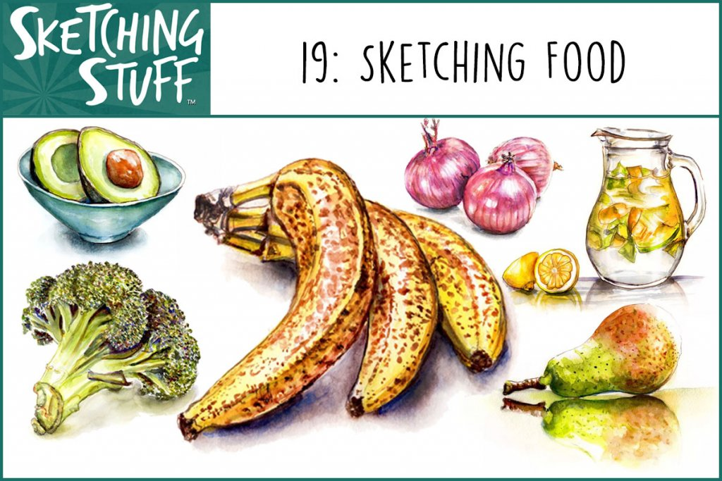 Sketching Stuff Episode 19 Artwork - Sketching Food