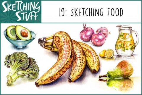 Sketching Stuff Episode 19 Artwork - Sketching Food