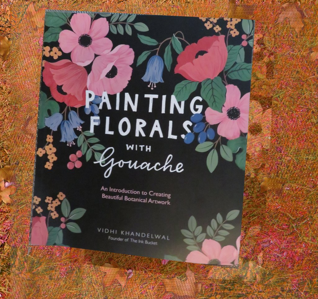 Painting Florals With Gouache by Vidhi Khandelwal book cover