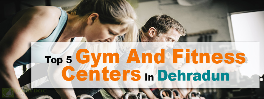 top-5-gym-and-fitness-centers-in-dehradun