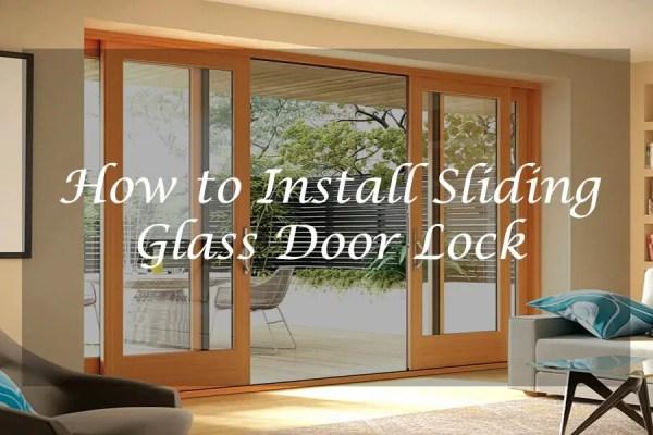 How to Install Sliding Glass Door Lock