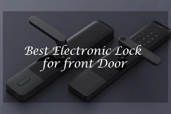 Best Electronic Lock for Front Door