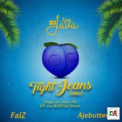 DJ Java ft. Falz Ajebutter22 – Tight Jeans Remix