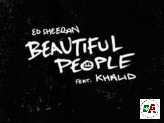 Ed Sheeran – Beautiful People ft. Khalid