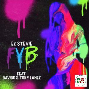 Ez Stevie – FYB (Free Your Body) ft. Davido & Tory lanez - dopearena.com