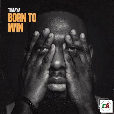 Timaya-Born-To-Win_(dopearena.com)