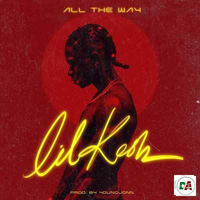 Lil-Kesh-–-All-The-Way_(dopearena2.com)