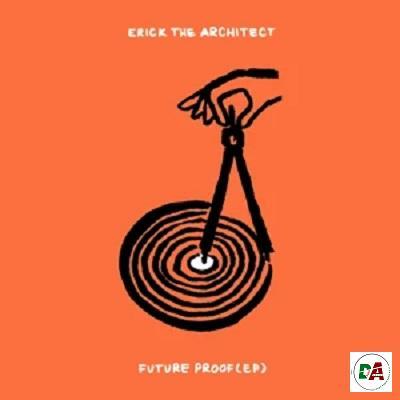Erick the Architect – Future Proof
