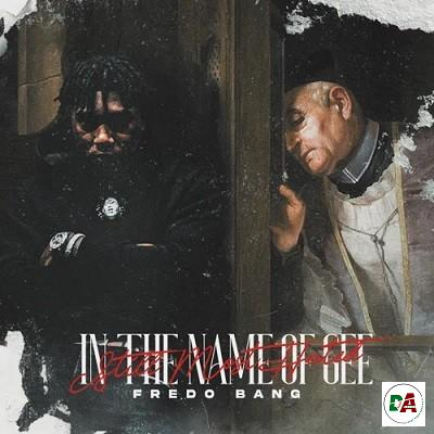 Fredo Bang – In The Name Of Gee (Still Most Hated)