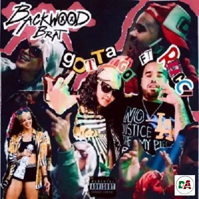 ACKWOOD BRAT- Gotta Go Ft. Rucci