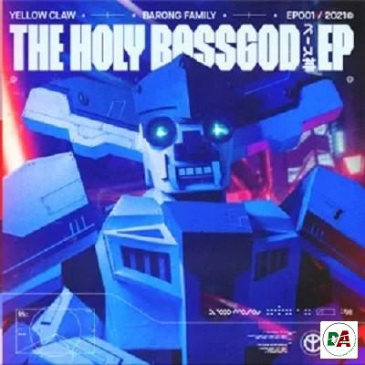 Yellow Claw – The Holy Bassgod